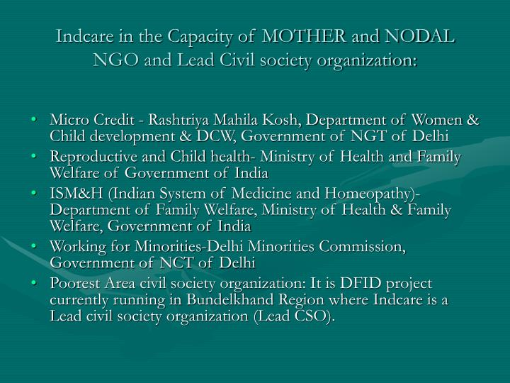 Indcare in the Capacity of MOTHER and NODAL NGO and Lead Civil society organization: