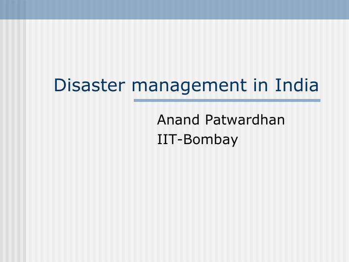 disaster management in india n.