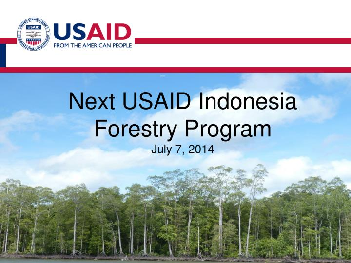 next usaid indonesia forestry program july 7 2014 n.