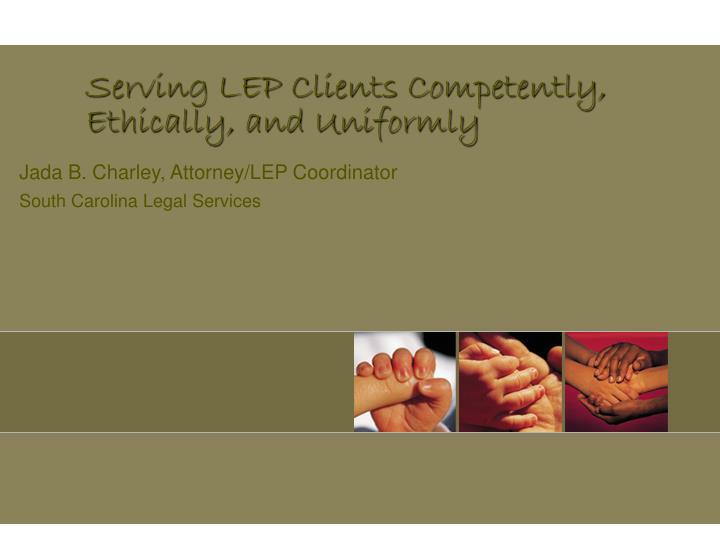 serving lep clients competently ethically and uniformly n.