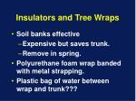 insulators and tree wraps