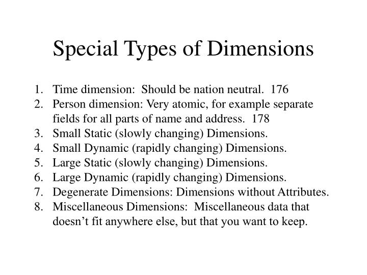 Special Types of Dimensions