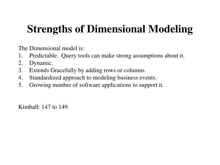 Strengths of Dimensional Modeling