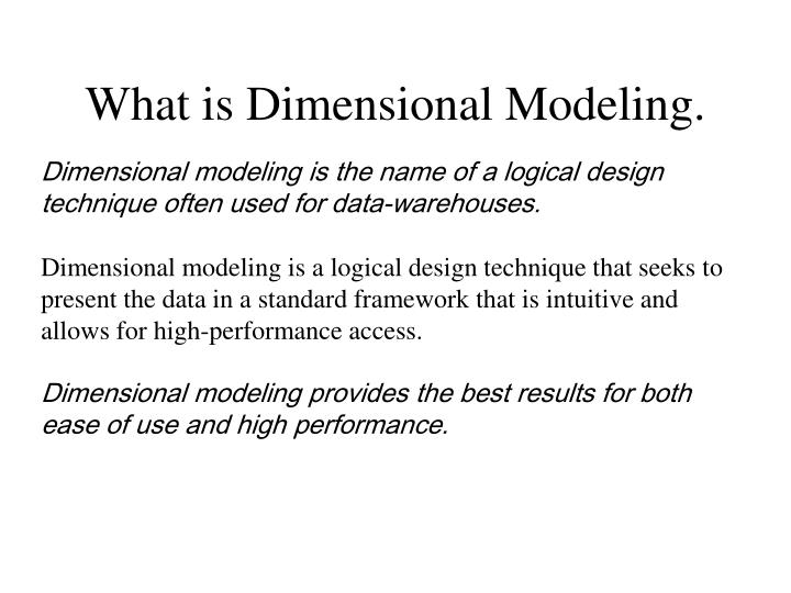 What is Dimensional Modeling.