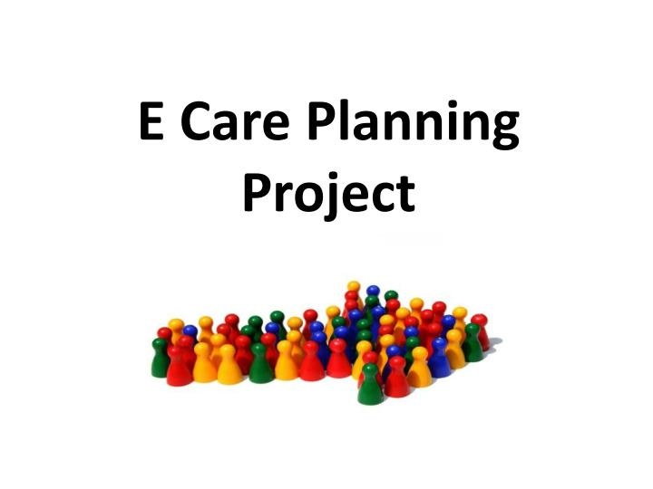 e care planning project n.