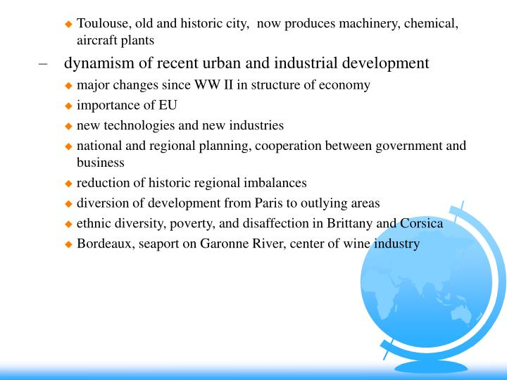 Toulouse, old and historic city,  now produces machinery, chemical, aircraft plants