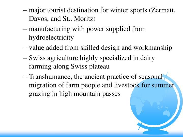 major tourist destination for winter sports (Zermatt, Davos, and St.. Moritz)