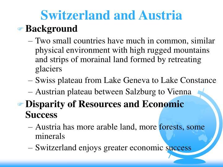 Switzerland and Austria