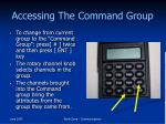 accessing the command group