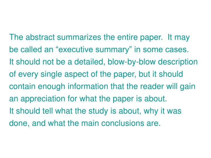 The abstract summarizes the entire paper.  It may