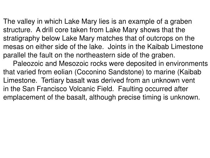 The valley in which Lake Mary lies is an example of a graben