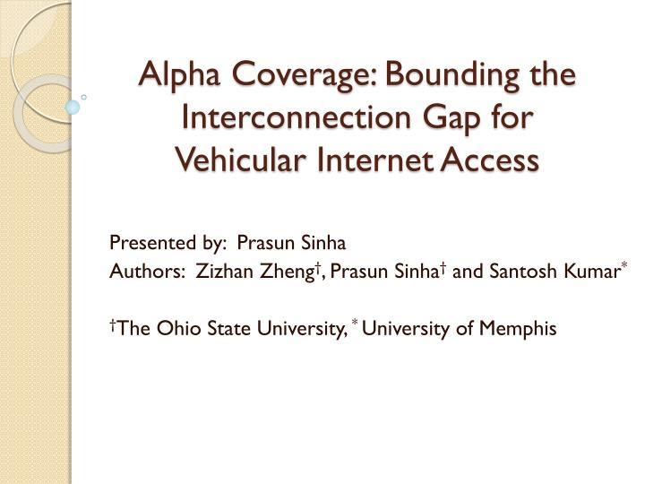 Alpha coverage bounding the interconnection gap for vehicular internet access