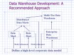 data warehouse development a recommended approach