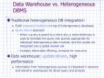 data warehouse vs heterogeneous dbms
