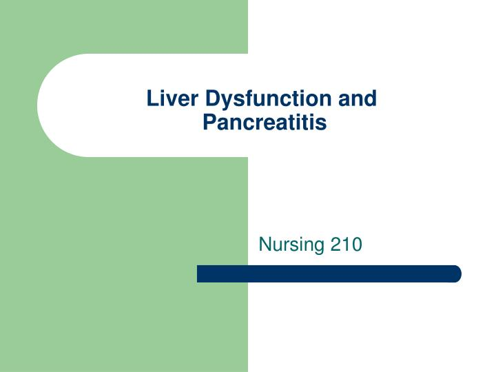 liver dysfunction and pancreatitis n.