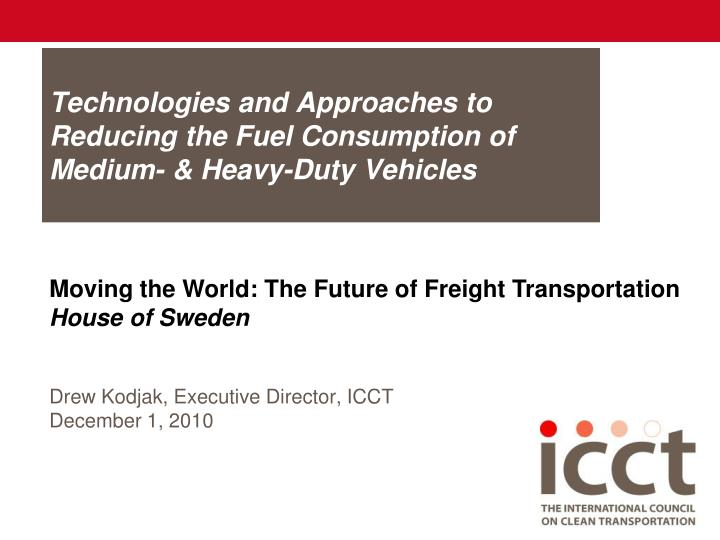 Technologies and approaches to reducing the fuel consumption of medium heavy duty vehicles