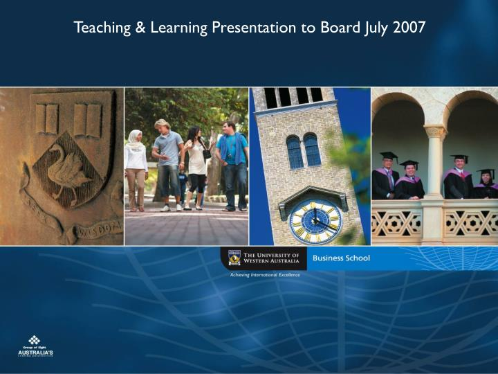Teaching & Learning Presentation to Board July 2007