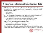 3 improve collection of longitudinal data