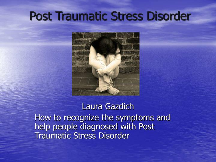 a look into post traumatic stress disorder Look into treatment options available that specifically care for those who are battling post-traumatic stress disorder, taking into consideration the unique needs of your loved one discuss your findings with your loved one and inform him or her about the benefits of treatment.