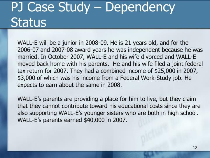 PJ Case Study – Dependency Status
