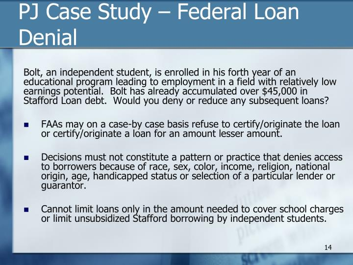 PJ Case Study – Federal Loan Denial
