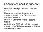 is mandatory labelling superior