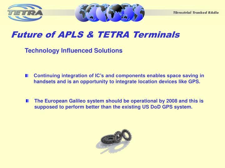 Future of APLS & TETRA Terminals