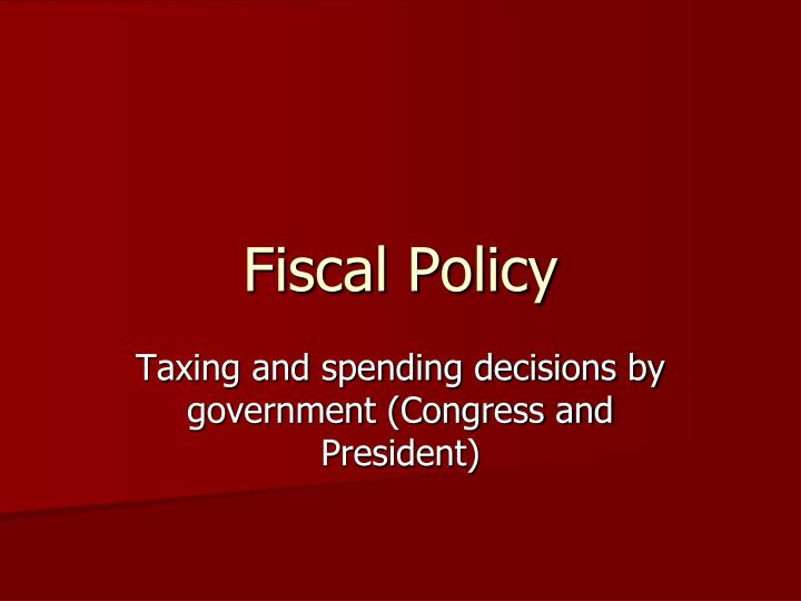 fiscal policy n.