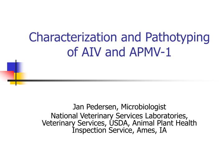 Characterization and pathotyping of aiv and apmv 1