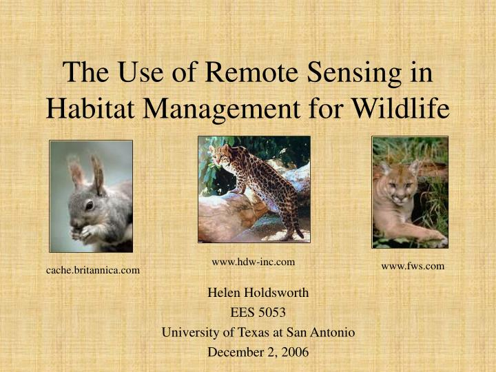 The use of remote sensing in habitat management for wildlife