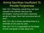animal sacrifices insufficient to provide forgiveness1