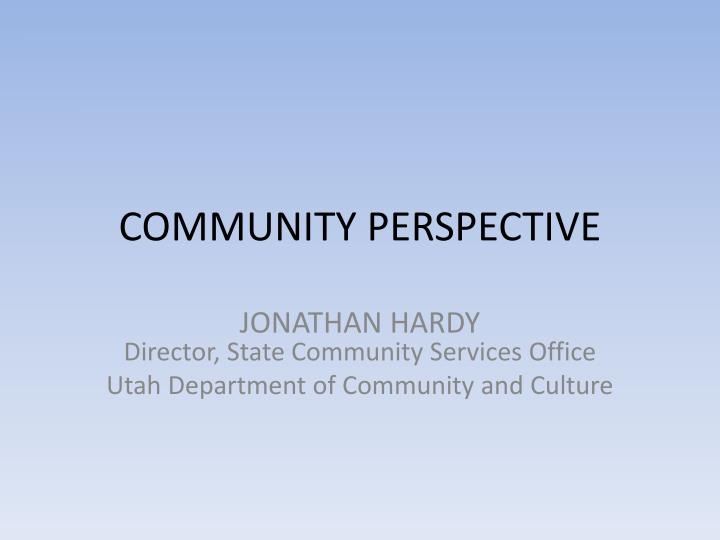 COMMUNITY PERSPECTIVE