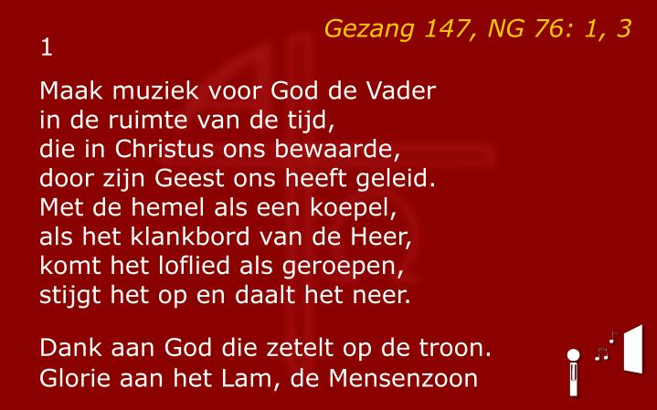 Gezang 147, NG 76: 1, 3