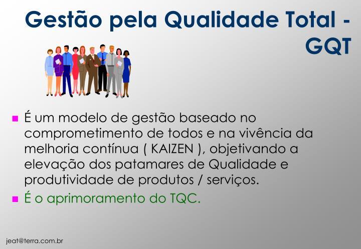 Gestão pela Qualidade Total - GQT