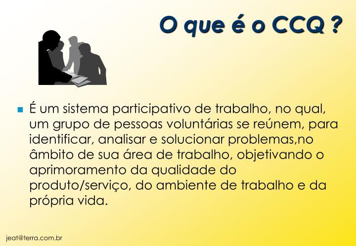 O que é o CCQ ?