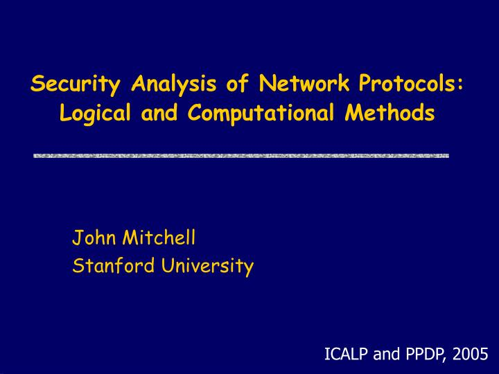 Security analysis of network protocols logical and computational methods