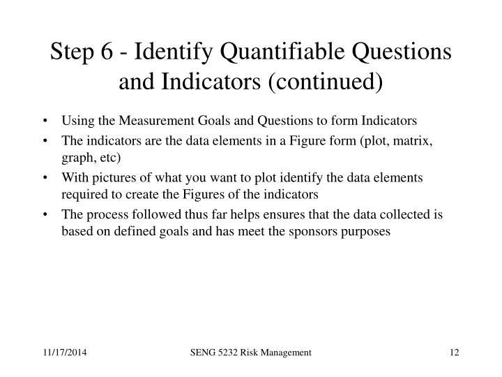 Step 6 - Identify Quantifiable Questions and Indicators (continued)