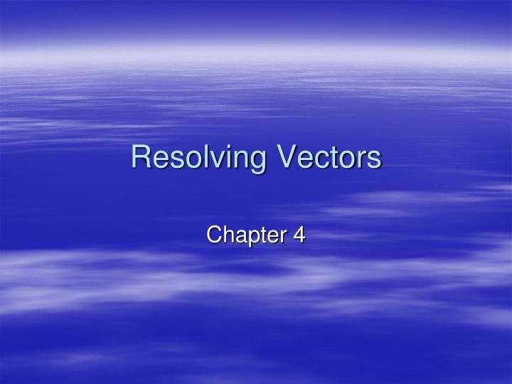 resolving vectors n.