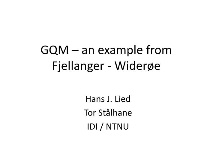 Gqm an example from fjellanger wider e