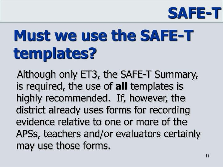 Must we use the SAFE-T templates?