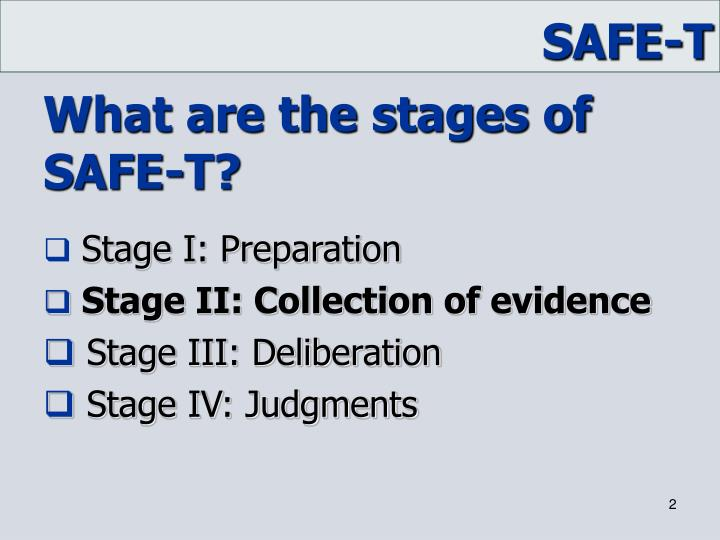 What are the stages of safe t