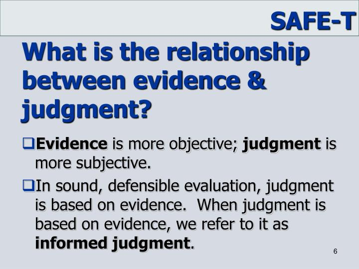 What is the relationship  between evidence & judgment?