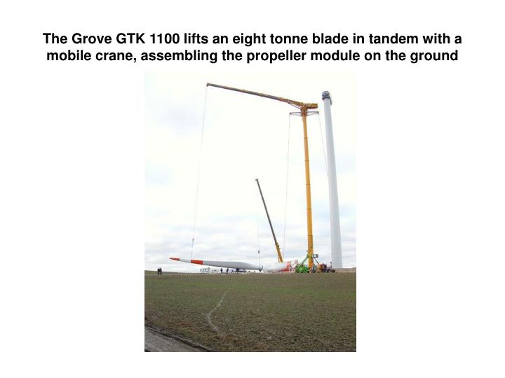 The Grove GTK 1100 lifts an eight tonne blade in tandem with a mobile crane, assembling the propeller module on the ground