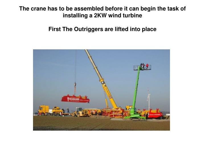 The crane has to be assembled before it can begin the task of installing a 2KW wind turbine