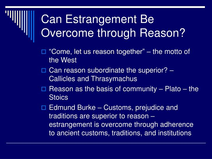 Can Estrangement Be Overcome through Reason?