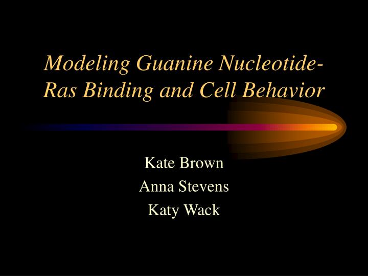 Modeling guanine nucleotide ras binding and cell behavior