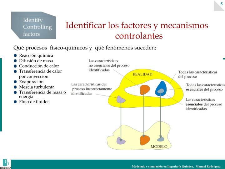Identificar los factores y mecanismos