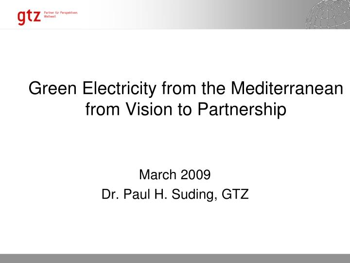 green electricity from the mediterranean from vision to partnership n.