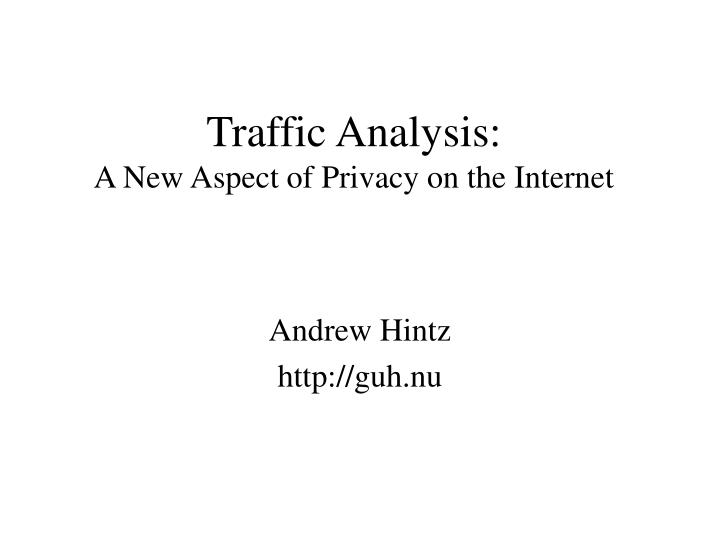 Traffic analysis a new aspect of privacy on the internet
