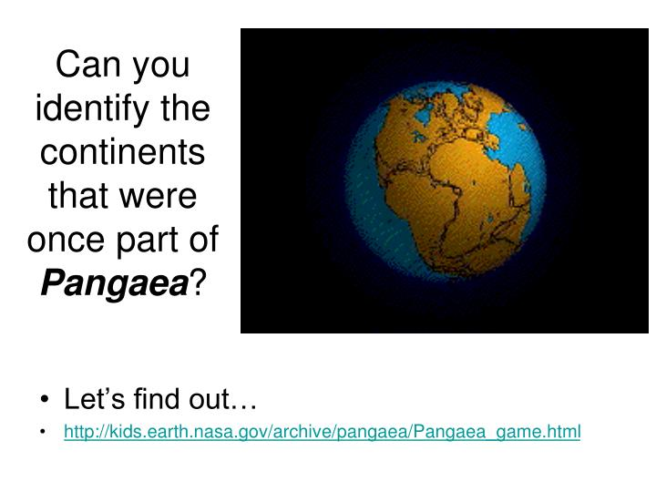 Can you identify the continents that were once part of pangaea